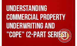 "Understanding Commercial Property Underwriting and ""COPE"" (2-part series)"