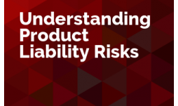 Understanding Product Liability Risks