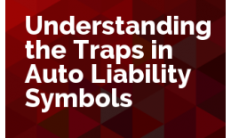Understanding the Traps in Auto Liability Symbols