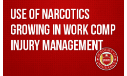 Use of Narcotics Growing in Work Comp Injury Management