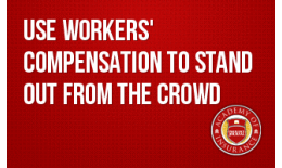 Use Workers' Compensation to Stand Out from the Crowd