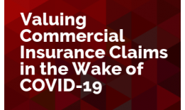 Valuing Commercial Insurance Claims in the Wake of COVID-19
