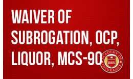 Waiver of Subrogation, OCP, Liquor, MCS-90