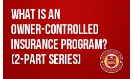 What is an Owner-Controlled Insurance Program? (2-part series)