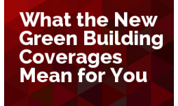 What the New Green Building Coverages Mean for You