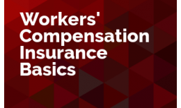 Workers' Compensation Insurance Basics