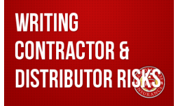 Writing Contractor & Distributor Risks