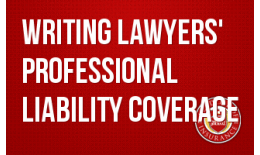 Writing Lawyers' Professional Liability Coverage