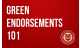 Green Endorsements 101