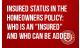 "Insured Status in the Homeowners Policy: Who IS an ""Insured"" and Who can be Added"