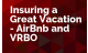 Insuring a Great Vacation - AirBnb and VRBO
