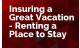 Insuring a Great Vacation - Renting a Place to Stay