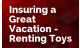Insuring a Great Vacation - Renting Toys