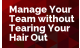 Manage Your Team without Tearing Your Hair Out