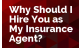 Why Should I Hire You as My Insurance Agent?