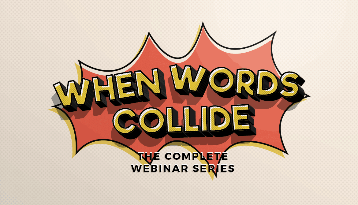 When Words Collide 12-part webinar series with Bill Wilson