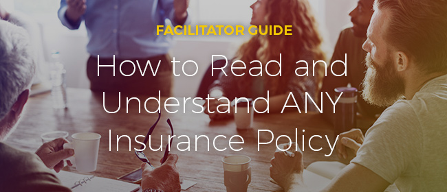 Facilitator Guide - How to read any insurance policy