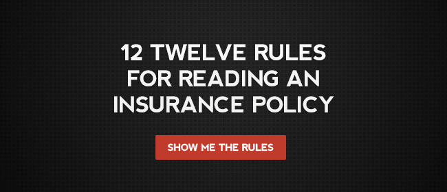 12 Twelve Rules for Reading ANY Insurance Policy